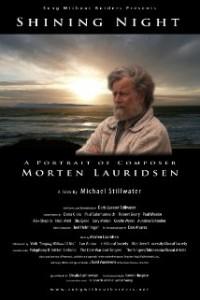 Shining Night A Portrait of Composer Morten Lauridsen